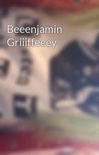 Beeenjamin Griiiffeeey by xo_Saskia_xo