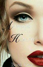 The Alpha's  Healer by ashkina