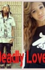 Deadly Love (Ray Ray Love Story) by XxRatedTiaxX