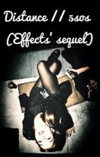 Distance // 5sos {Effects' sequel} by afi-mate