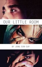 Our little Room [EXO Threesome OS] by JungEun-Sup