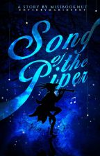 Song of the Piper (#Wattys2016) by MissBookNut