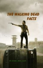 The Walking Dead (TWD) Facts! by Stans_who_else
