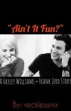 """Ain't It Fun?"" (A Hayley Williams + Frank Iero Story) by recklessnix"