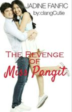The Revenge of Miss Pangit! COMPLETED #JaDine4Jollibee by clangCutie
