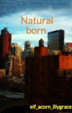 Natural born by elf_acorn_lilygrace