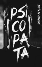 Psicopata || Wattys2017 by JhennyAckles