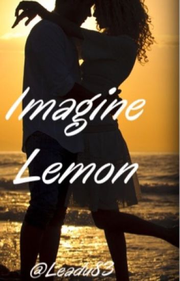 Imagine Lemon [PAUSE]
