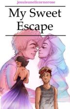 My Sweet Escape  • a f i • Tome 1.Terminé by jesuisunelicornerose