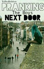 Pranking The Boy's Next Door by YoBroRainbow