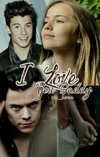I Love You Daddy // h.s ( #Wattys2017 )
