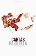 Cartas para Ella. by lovelyfakesmile