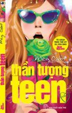 [Truyện teen hay] Thần tượng teen (full) by alexhaley303