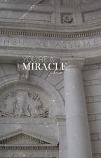 YOU'RE A MIRACLE → LYNN GUNN by vervlogen