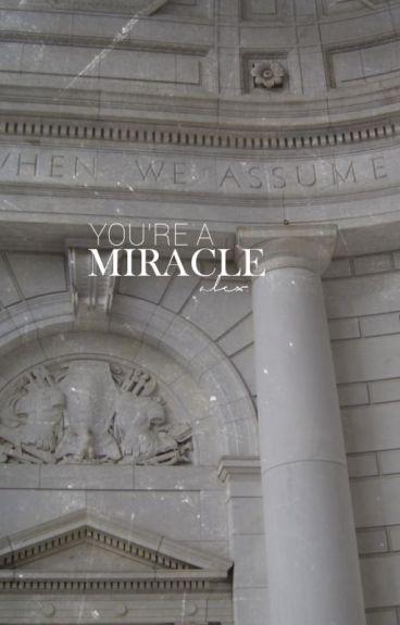 YOU'RE A MIRACLE → LYNN GUNN