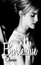 Burlesque (Dramione) [w przebudowie] by Elennie