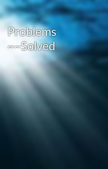 Problems ~~Solved by Lillypad432