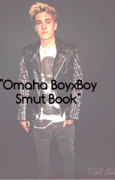 Omaha BoyxBoy Smut Book