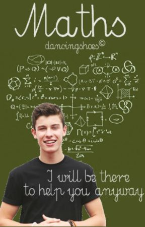 Maths - Shawn Mendes FF by dancingschoes