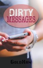 Dirty Messages by GoldXan