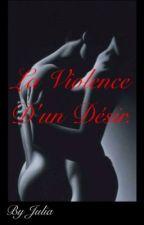 La violence d'un désir. by julia13600