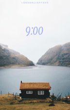 9:00 [l.t. au] by LondonLightsxo