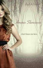 Amores Silenciosos (2da Temporada de Amores Peligrosos) by OriVero96