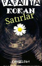 Papatya Kokan Satırlar by cansel564