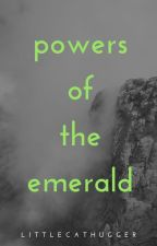 Powers of the Emerald (ON HOLD) by littlecathugger