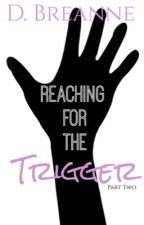 Reaching For The Trigger 2 by PrettyNGolden