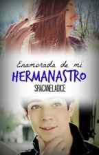 Enamorada de mi hermanastro•Book 1• by FanficNovelZ