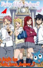 Fairy High School! by Nalu_lover_forever7