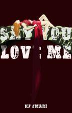 Say you love me (A vampire diaries fan fiction) ***Watty 2013*** by Kaymari