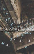 Looking Glass by a-bi-lee