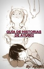 Guía de Historias de Ayu002 y Curiosidades by Ayu002