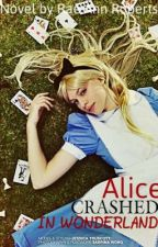 Alice Crashed In Wonderland by Lol5679