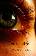 Save Me (Princeton Love Story, STARRING YOU!) by Mindless_Meee