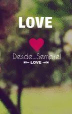 Desde...sempre! by vondy_perfect