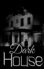 Dark House by JustinKAuthor