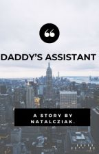 Daddy's Assistant⇨ h.s au by natalcziak