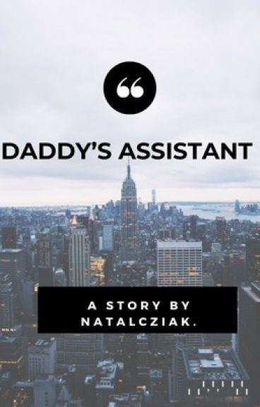 Daddy's Assistant⇨ h.s au