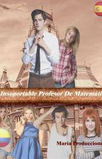 El insoportable profesor de matemáticas by criscastillo2001