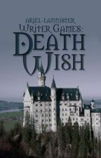Writer Games: Death Wish by CAKersey