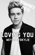 Loving You by Weyheyitskylie