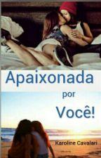 Apaixonada por Você - Romance Lésbico by k_valari