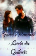 Jacob e Renesmee : Lenda dos Quileutes by beatrizcarllie