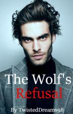 The Wolf's Refusal [DISCONTINUED] by TwistedDreams98