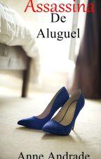 Assassina de Aluguel - Série Ela by Anne_Andrade