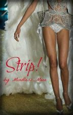 Strip! (MB Valentine's Day Special, STARRING YOU!) by Mindless_Meee
