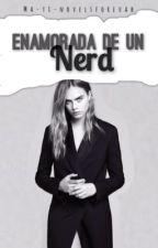 Enamorada de un nerd (EN LA CUENTA @Ma-yi-novelsforevah) by mayteg17